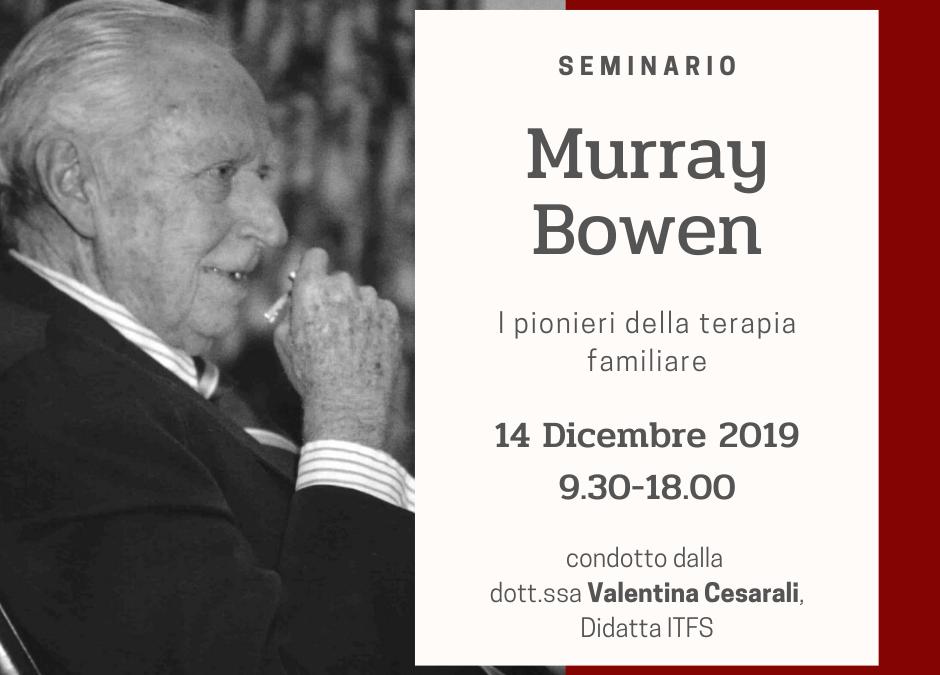 SEMINARIO: SABATO 14 DICEMBRE – Valentina Cesarali –  I pionieri della Terapia Familiare: Murray Bowen