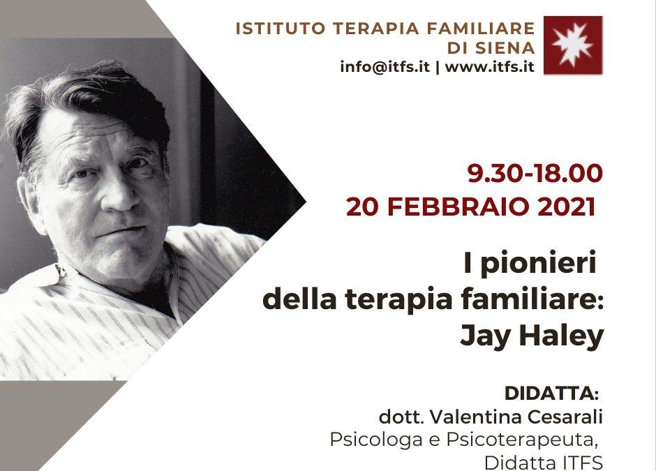 SABATO 20 FEBBRAIO – Valentina Cesarali – I pionieri della terapia familiare: Jay haley