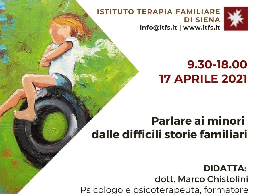 SABATO 17 APRILE – Marco Chistolini –  Parlare ai minori dalle difficili storie familiari