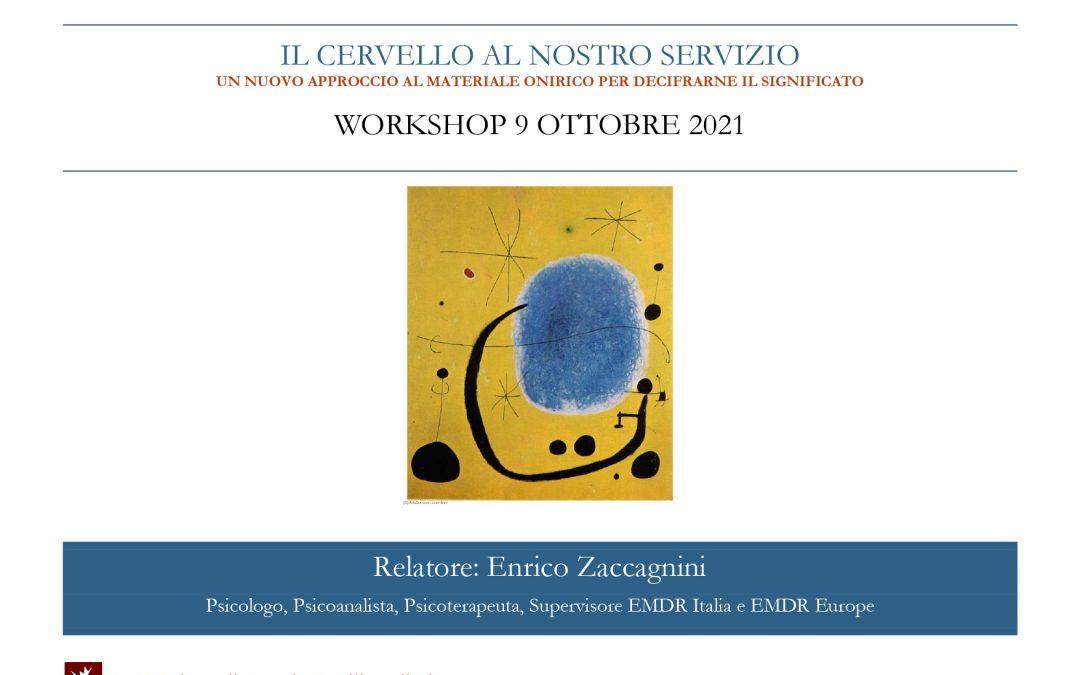 SABATO 9 OTTOBRE – Enrico Zaccagnini –  IL CERVELLO AL NOSTRO SERVIZIO: un nuovo approccio al materiale onirico per decifrarne il significato.